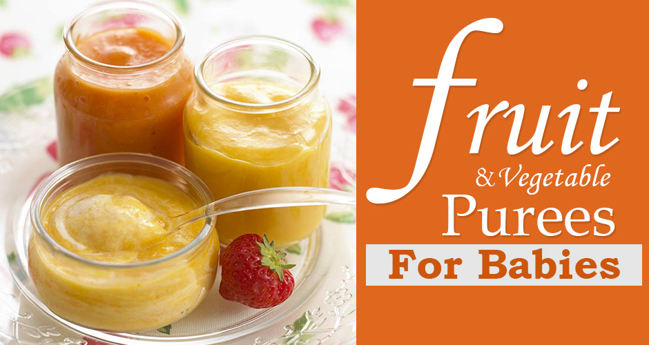 21 Fruit and Vegetable Purees for Babies