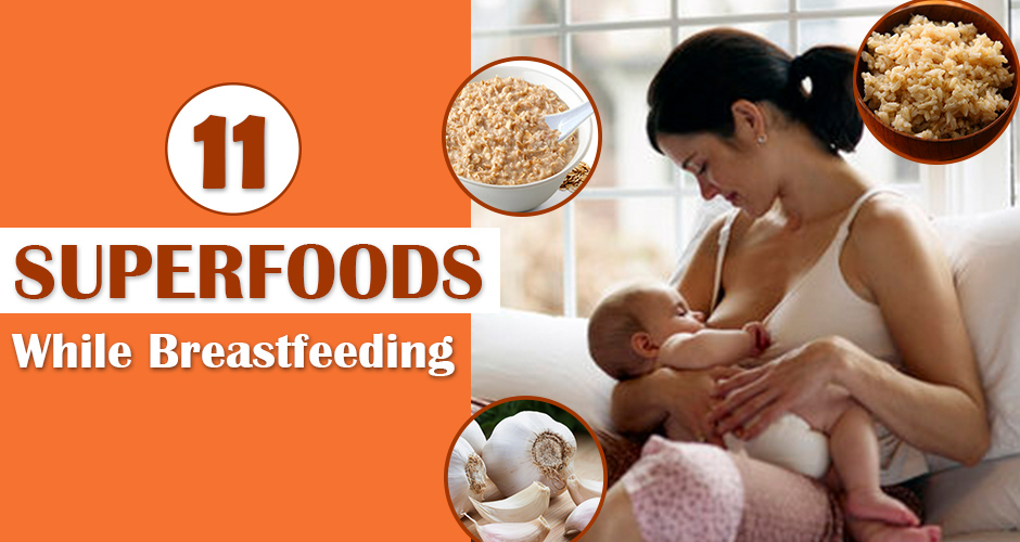 11 Superfoods For The Breastfeeding Mom