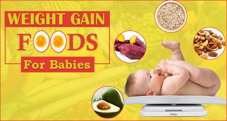 21 Weight Gain Foods for Babies