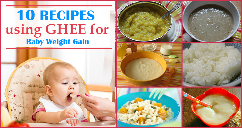 10 recipes using ghee for baby weight gain recipes using gheeg forumfinder