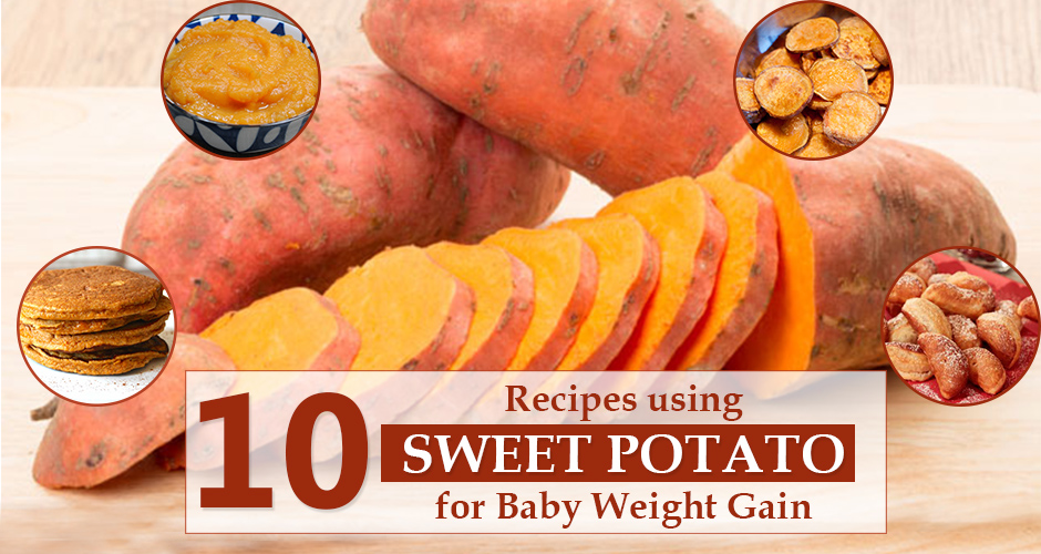 10 recipes using sweet potato for baby weight gain forumfinder Images