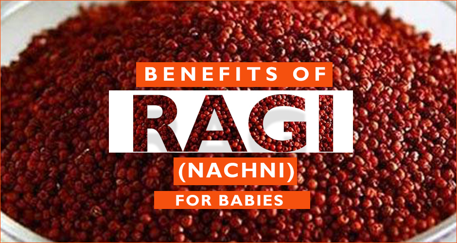Benefits Of Ragi As A Superfood For Your Baby