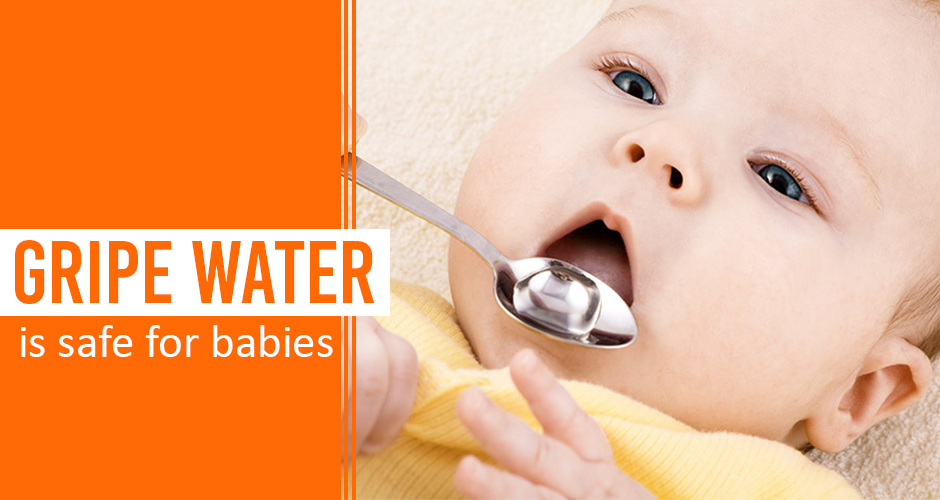 Yes, Gripe water is safe for babies (details inside)