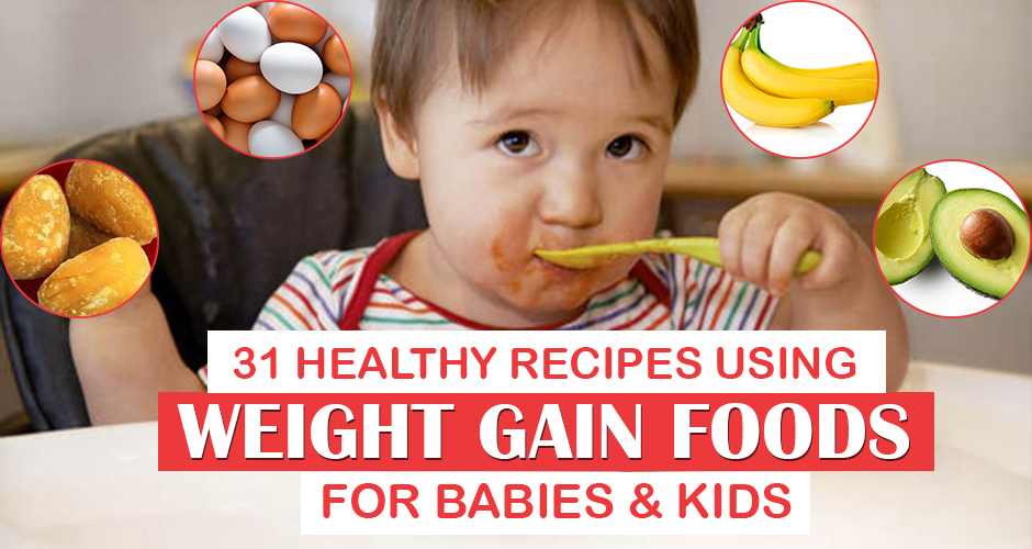 31 healthy recipes using weight gain foods for babies and kids forumfinder Images