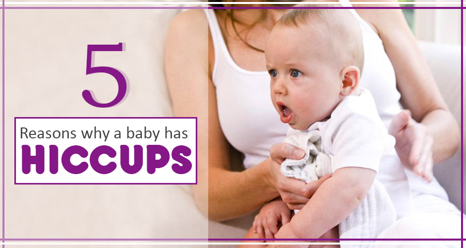 5 Surprising Reasons Why A Baby Has Hiccups