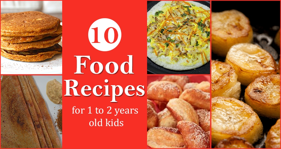Food recipes for 1 to 2 years old kids 10 food recipes for 1 to 2 years old kids forumfinder Images