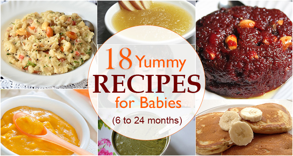 18 Yummy Recipes for Kids (6 to 24 Months)