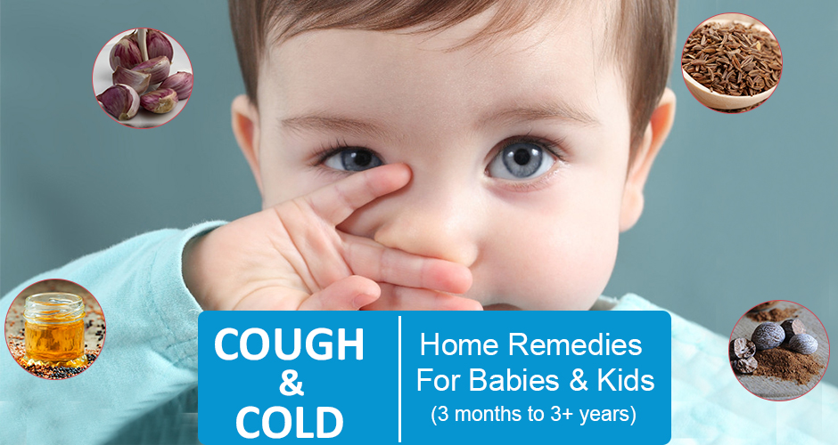 25 Effective Home Remedies To Treat Cold And Cough in Babies & Kids (3 months to 3+ years)