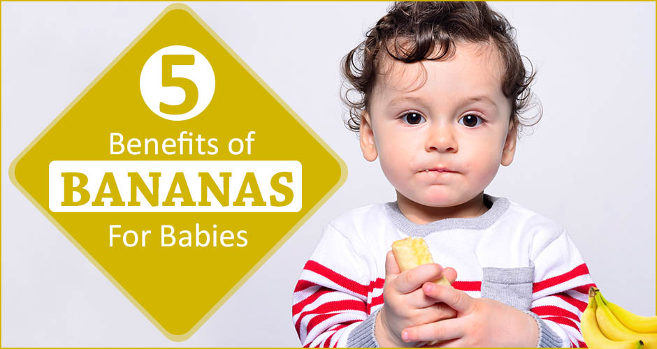 5 Amazing Benefits of Bananas for Babies