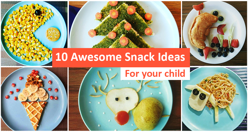 10 Snack Ideas to get your child drooling