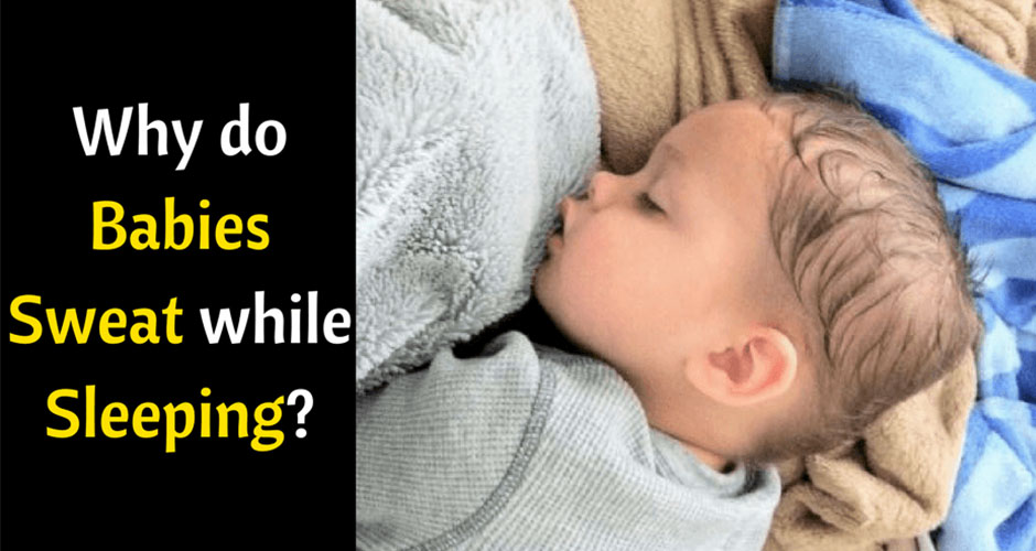 Baby Sweat during Sleep – Should you worry?