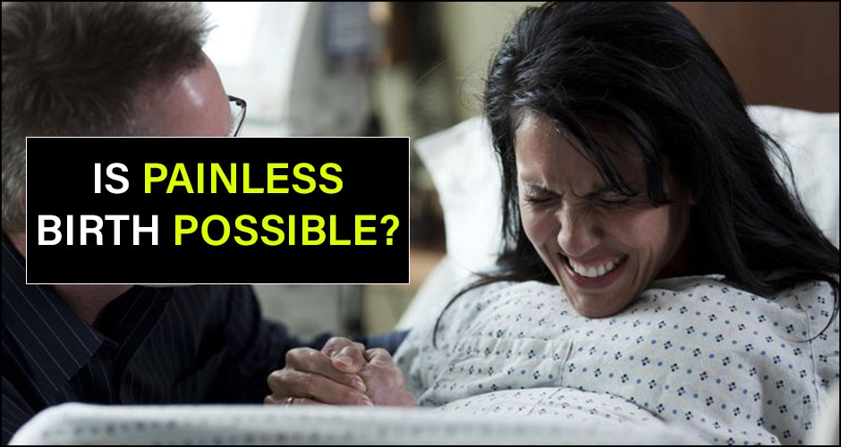 Is it possible to have a painless natural delivery?