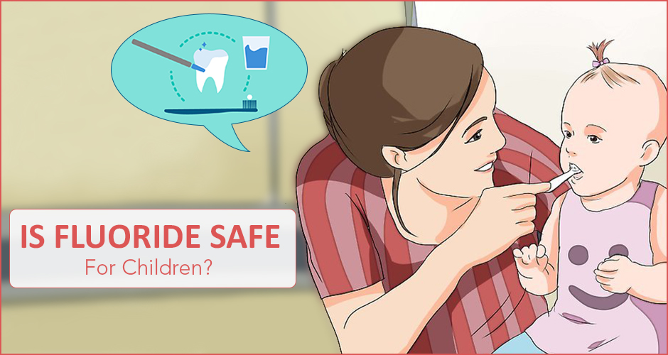 Should your child's toothpaste contain fluoride?