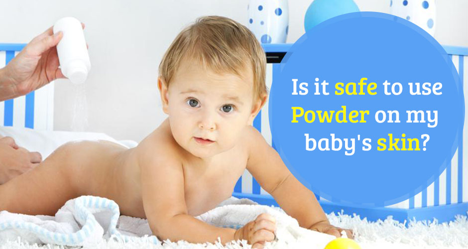 Is it safe to use Talcum Powder on your baby's skin?