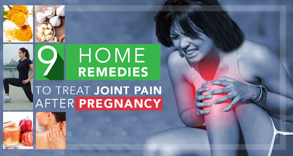 9 Home Remedies To Treat Joint Pain After Pregnancy That Actually Work