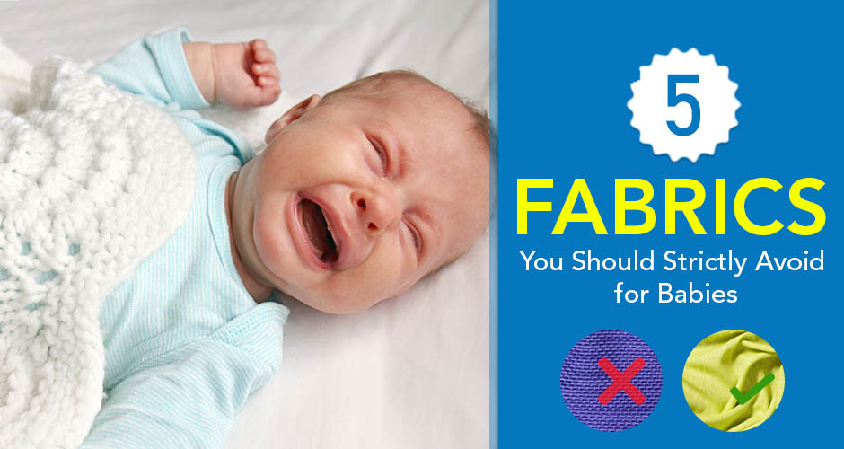 5 Fabrics to Strictly Avoid for Babies