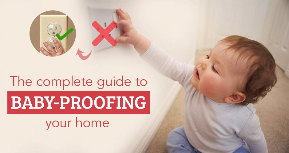 Baby Proofing and Kids Safety At Home - A Complete Guide