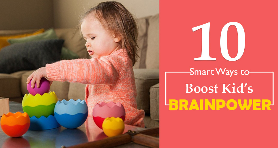 10 Effective Tips to Boost your Child's Brainpower