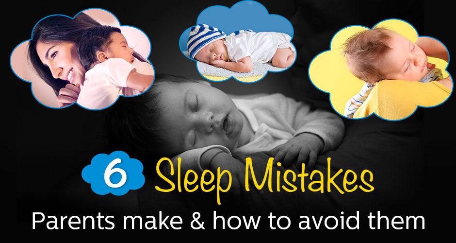 6 Worst Sleep Mistakes Parents Make & How To Avoid Them