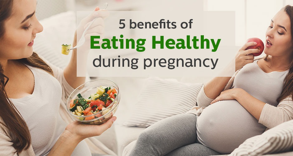 5 benefits of eating healthy during pregnancy
