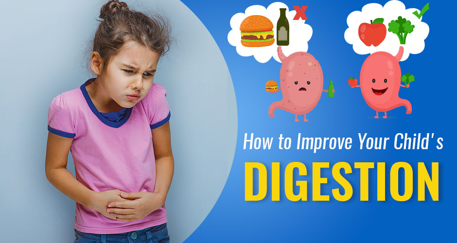 How To Improve Your Child's Digestion