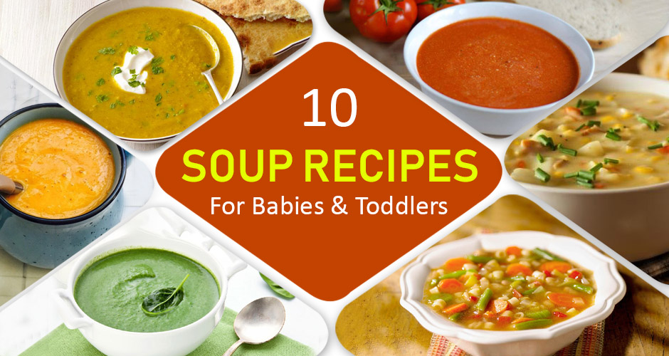 10 Healthy Soup Recipes For Babies & Toddlers