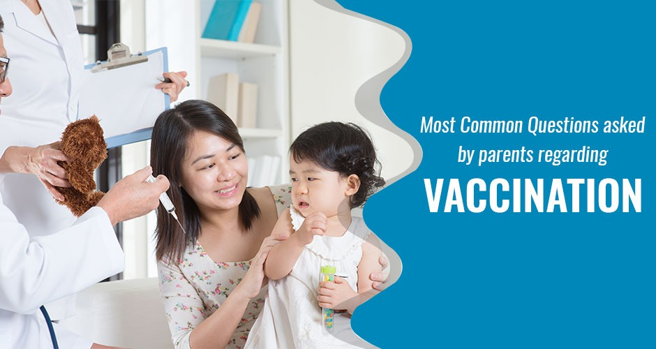Most common questions asked by parents regarding vaccination