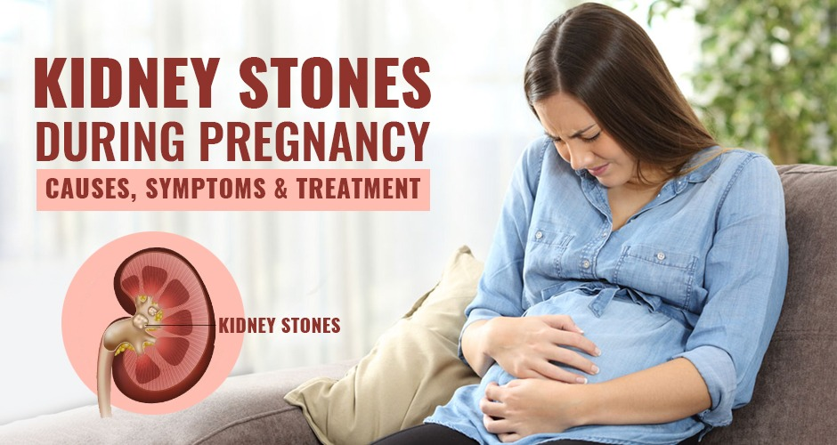 Kidney Stones During Pregnancy Causes Symptoms And Treatment