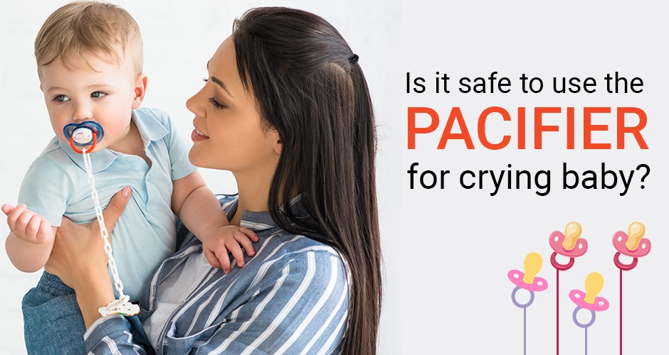 How Safe Is It To Give A Pacifier To A Crying Baby?
