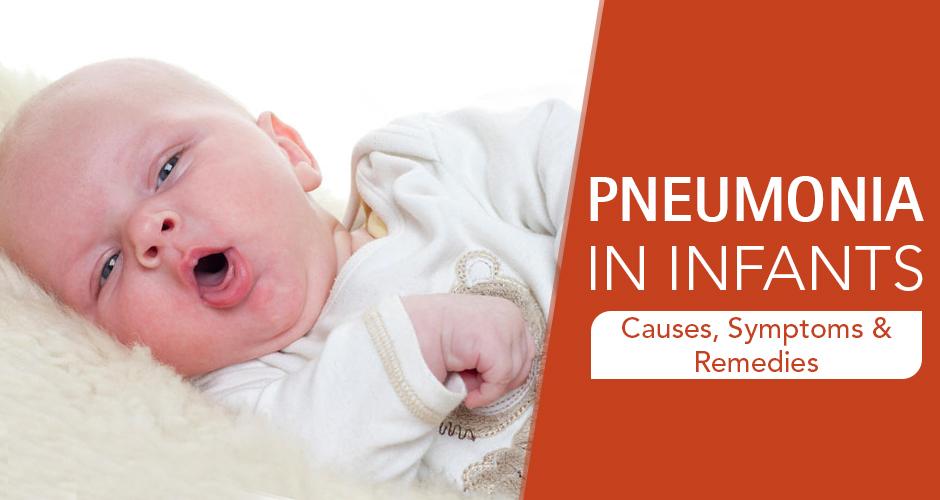 Pneumonia In Infants: Causes, Symptoms & Remedies