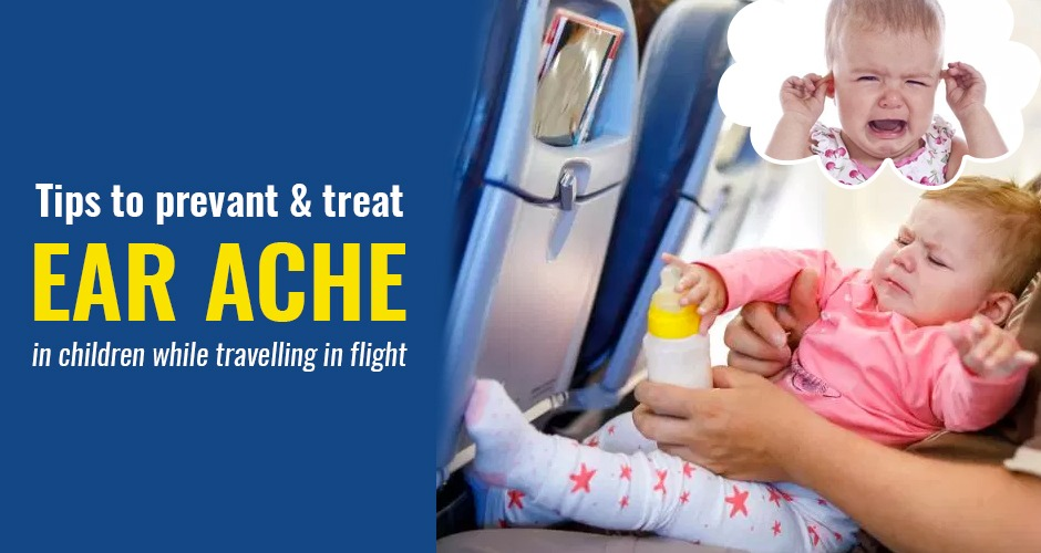7 Tips to prevent and treat ear ache in children while travelling in flight