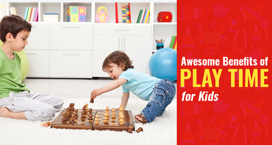 Awesome Benefits of Play time for Kids