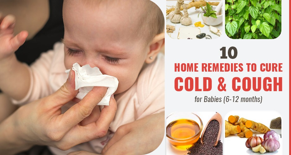 10 Home Remedies To Cure Cold And Cough For Babies (6-12 months)