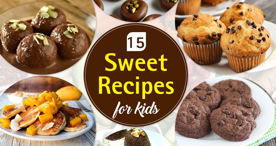 15 Best Home Made Sweet Recipes For Kids