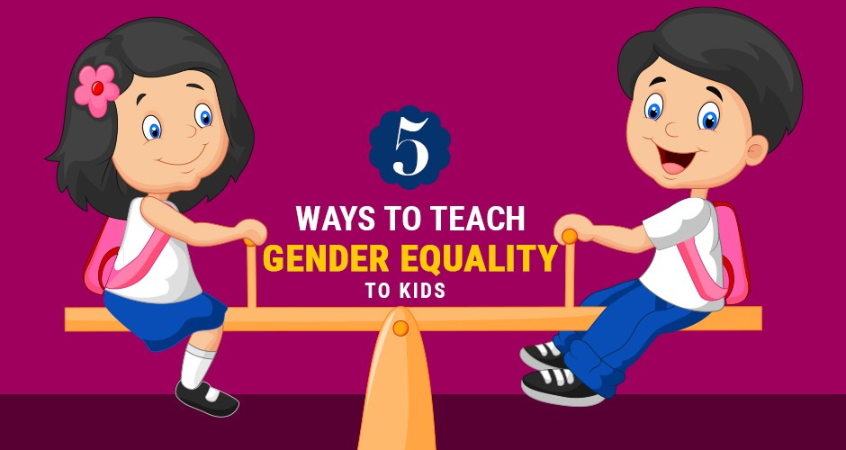 5 Ways To Teach Gender Equality To Children