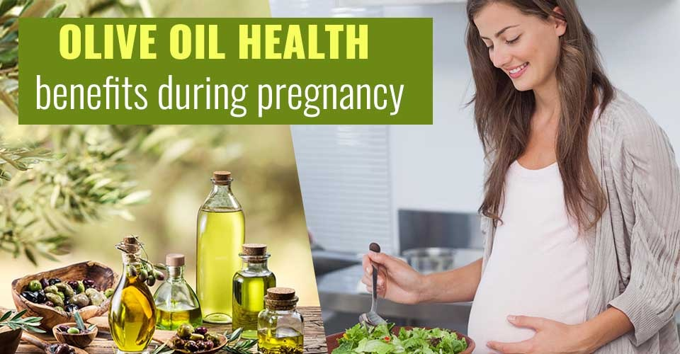 Benefits Of Olive Oil During Pregnancy