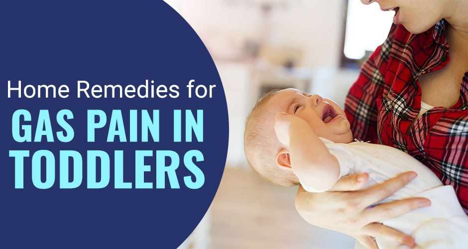 Top 10 Effective Home Remedies To Treat Gas Pain In Toddlers