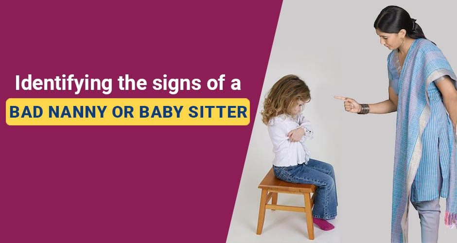 Identifying The Signs Of A Bad Nanny Or Baby Sitter