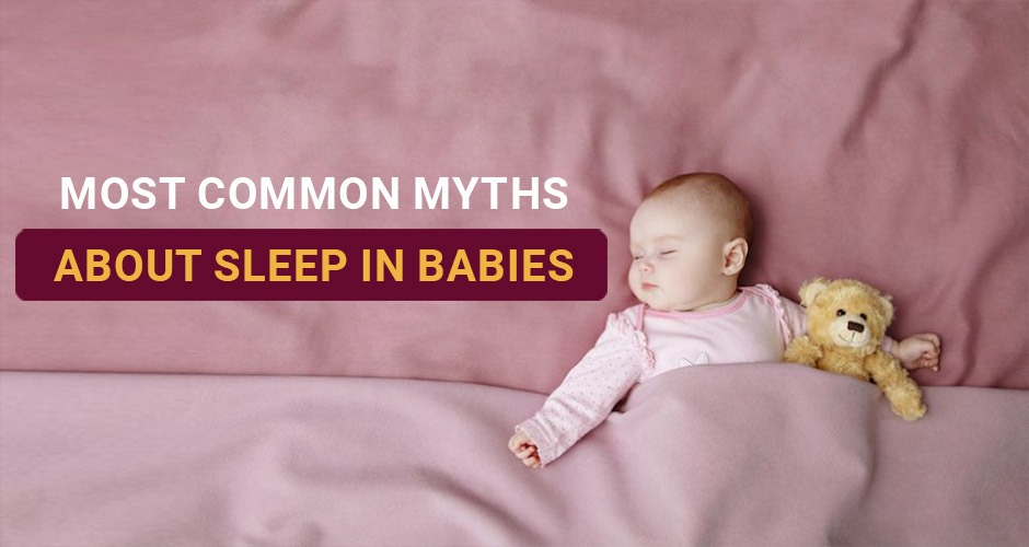 Most Common Myths About Sleep In Babies