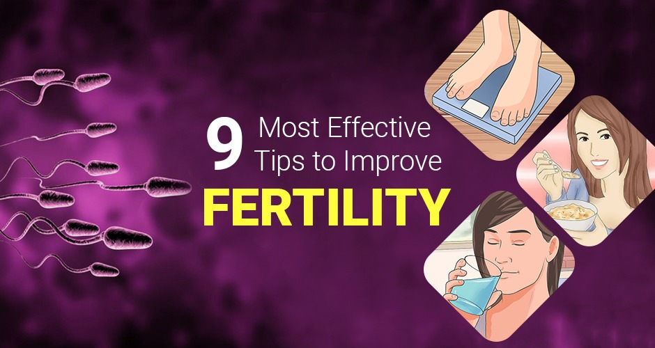 9 Most Effective Tips to Improve Fertility