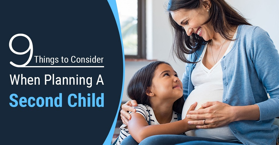 9 Things To Consider When Planning Your Second Child