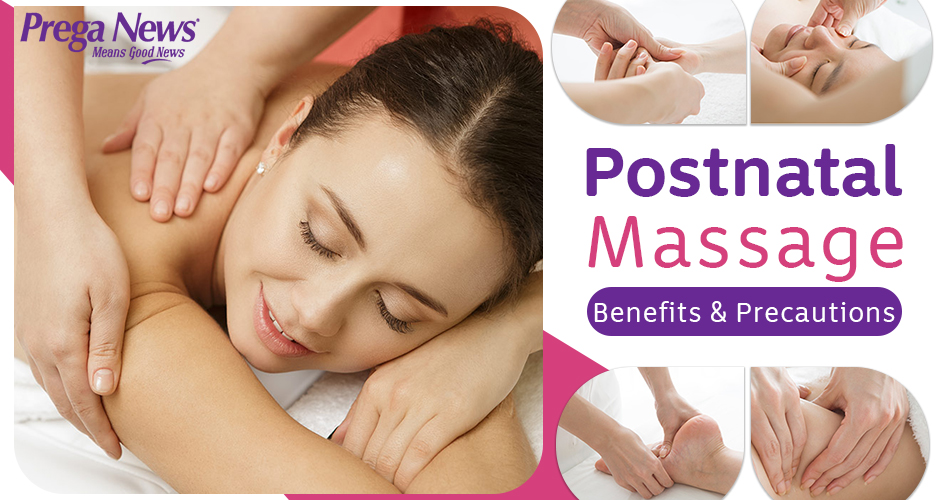 Postnatal Massage: Benefits And Precautions That You Should Take