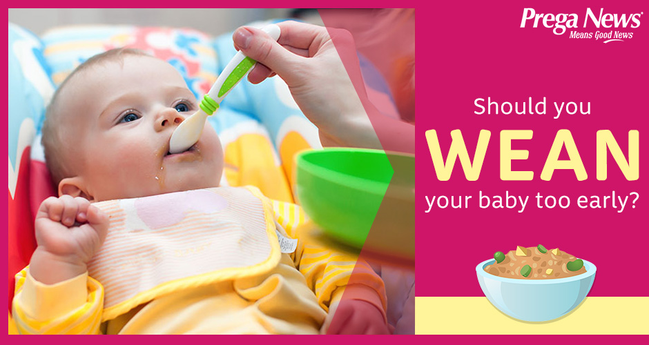 Are You Weaning Your Baby Too Early? Is It Safe?